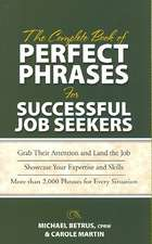 The Complete Book of Perfect Phrases for Successful Job Seekers