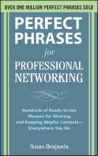 Perfect Phrases for Professional Networking: Hundreds of Ready-to-Use Phrases for Meeting and Keeping Helpful Contacts – Everywhere You Go