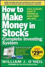 The How to Make Money in Stocks Complete Investing System: Your Ultimate Guide to Winning in Good Times and Bad