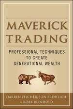 Maverick Trading: PROVEN STRATEGIES FOR GENERATING GREATER PROFITS FROM THE AWARD-WINNING TEAM AT MAVERICK TRADING