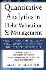 Quantitative Analytics in Debt Valuation & Management
