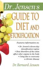 Dr. Jensen's Guide to Diet and Detoxification