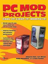 PC Mod Projects:  Cool It! Light It! Morph It!