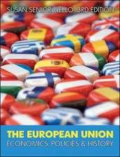 The European Union: Economics, Policy and History: Economics, Policy and History