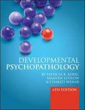 Developmental Psychopathology: From Infancy to Adolescence