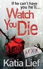 Watch You Die