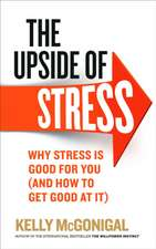 The Upside of Stress