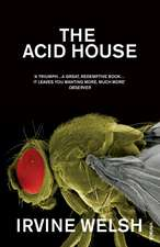 Welsh, I: The Acid House