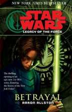 Allston, A: Star Wars: Legacy of the Force I - Betrayal