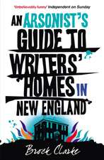 Arsonist's Guide to Writers' Homes in New England