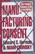 Herman, E: Manufacturing Consent
