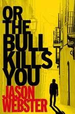 Or the Bull Kills You