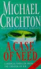 Crichton, M: A Case Of Need