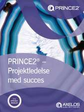 PRINCE2 - projektledelse med succes (Danish print version of Managing successful projects with PRINCE2)