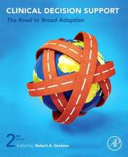 Clinical Decision Support: The Road to Broad Adoption