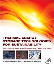 Thermal Energy Storage Technologies for Sustainability: Systems Design, Assessment and Applications