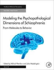 Modeling the Psychopathological Dimensions of Schizophrenia: From Molecules to Behavior