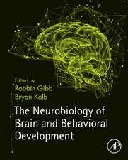 The Neurobiology of Brain and Behavioral Development