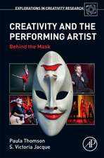 Creativity and the Performing Artist: Behind the Mask