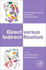 Direct versus Indirect Realism: A Neurophilosophical Debate on Consciousness