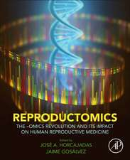 Reproductomics: The -Omics Revolution and Its Impact on Human Reproductive Medicine
