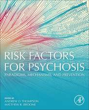 Risk Factors for Psychosis: Paradigms, Mechanisms, and Prevention