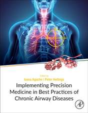 Implementing Precision Medicine in Best Practices of Chronic Airway Diseases