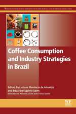 Coffee Consumption and Industry Strategies in Brazil: A Volume in the Consumer Science and Strategic Marketing Series