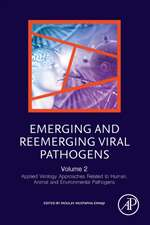 Emerging and Reemerging Viral Pathogens: Volume 2: Applied Virology Approaches Related to Human, Animal and Environmental Pathogens