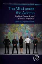 The Mind Under the Axioms: Decision-Theory Beyond Revealed Preferences