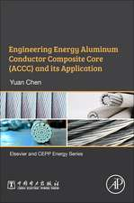 Engineering Energy Aluminum Conductor Composite Core (ACCC) and Its Application