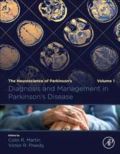 Diagnosis and Management in Parkinson's Disease: The Neuroscience of Parkinson's, Volume 1