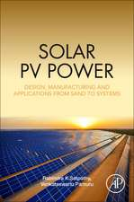 Solar PV Power: Design, Manufacturing and Applications from Sand to Systems