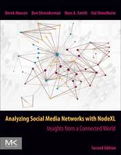 Analyzing Social Media Networks with NodeXL: Insights from a Connected World