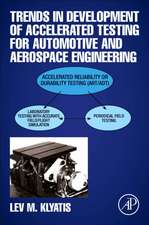 Trends in Development of Accelerated Testing for Automotive and Aerospace Engineering