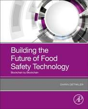 Building the Future of Food Safety Technology: Blockchain by Blockchain