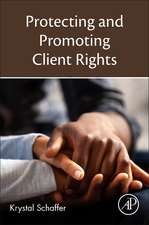 Protecting and Promoting Client Rights