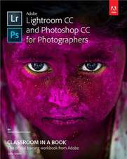 Adobe Lightroom and Photoshop CC for Photographers Classroom in a Book:  Why We Abuse Drugs, Alcohol, and Nicotine