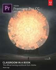Adobe Premiere Pro CC Classroom in a Book (2017 Release)