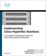 Implementing Cisco Hyperflex Solutions: A Complete Configuration Guide for Cisco Data Center Hci Solution