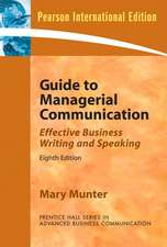 Guide to Managerial Communication (Guide to Business Communication Series): International Edition