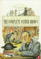 The Penguin Complete Father Brown: The Enthralling Adventures of Fiction's Best-loved Amateur Sleuth