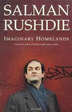 Imaginary Homelands: Essays & Criticism 1981 to 1991