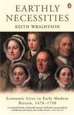 Earthly Necessities: Economic Lives in Early Modern Britain, 1470-1750