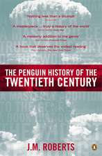 The Penguin History of the Twentieth Century: The History of the World, 1901 to the Present