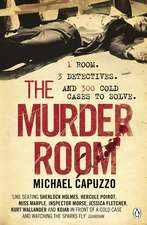 The Murder Room: In which three of the greatest detectives use forensic science to solve the world's most perplexing cold cases