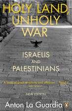 Holy Land, Unholy War: Israelis and Palestinians