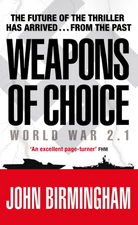 Weapons of Choice: World War 2.1 - Alternative History Science Fiction