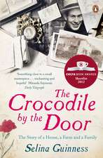 The Crocodile by the Door: The Story of a House, a Farm and a Family