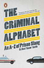 The Criminal Alphabet: An A-Z of Prison Slang